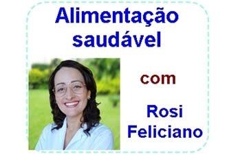 Alimentação saudável, com Rosi Feliciano