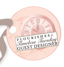 Flourishes Timeless Tuesday Guest Designer