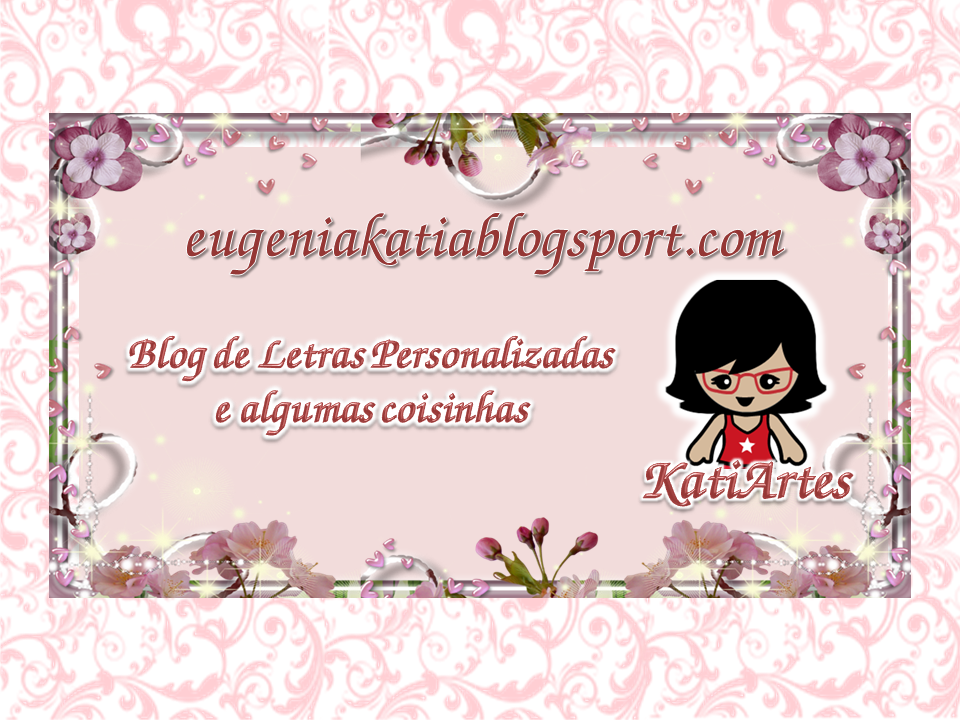 EUGENIA - KATIA ARTES - BLOG DE LETRAS PERSONALIZADAS E ALGUMAS COISINHAS