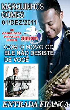 SHOW - MARQUINHOS GOMES - 01 / DEZEMBRO