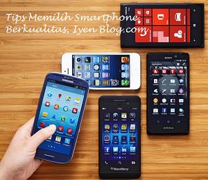 Tips memilih Smartphone berkualitas