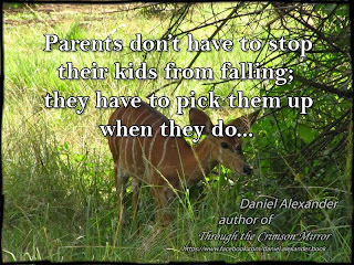 Parents don't have to stop their kids from falling;  they have to pick them up when they do...