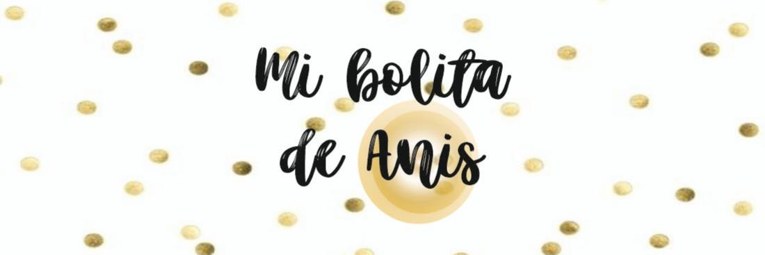 MI BOLITA DE ANÍS