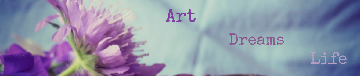 Art & Dreams & Life