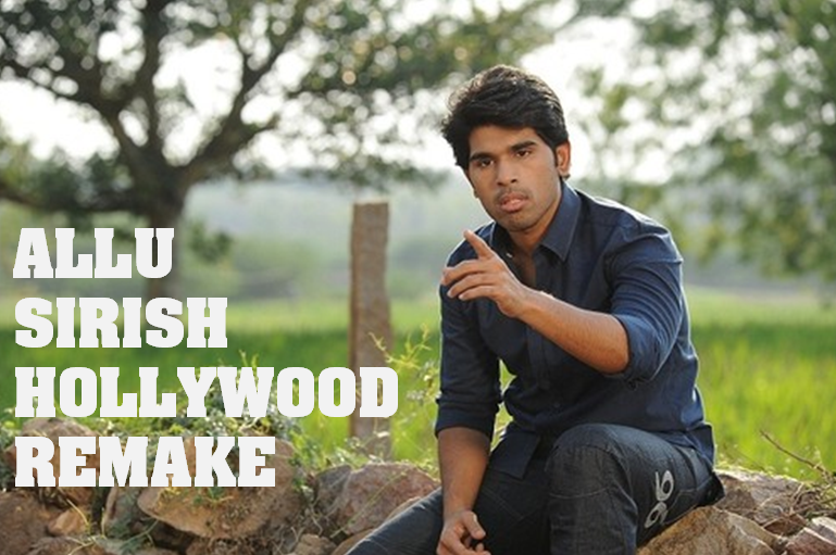 ALLU SIRISH HOLLYWOOD REMAKE