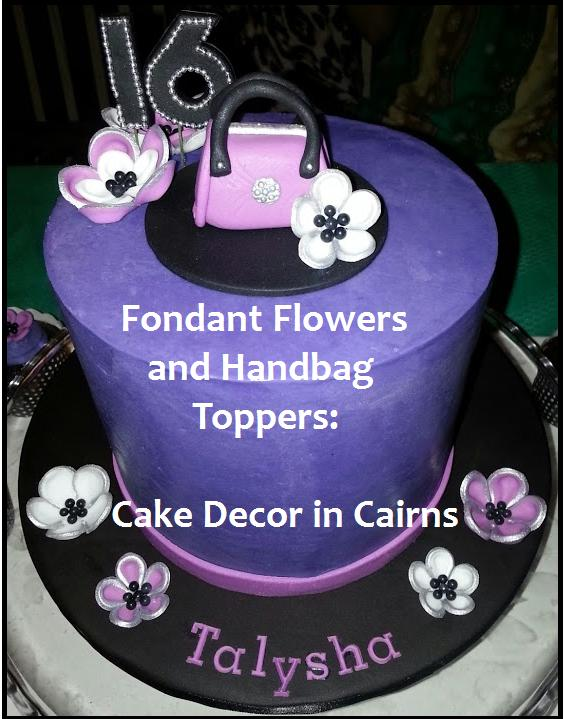 Cake Decor In Cairns How I Made My Fondant Flower And Handbag Toppers