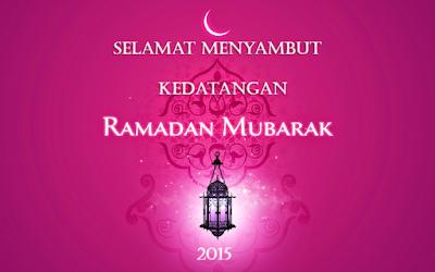 selamat menyambut puasa ramadhan 2015