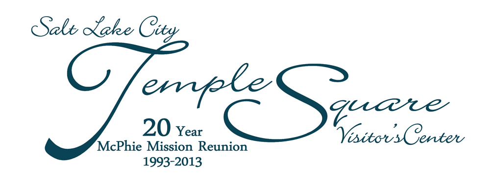 Temple Square McPhie Missionaries Reunion...June 28 - 30, 2013