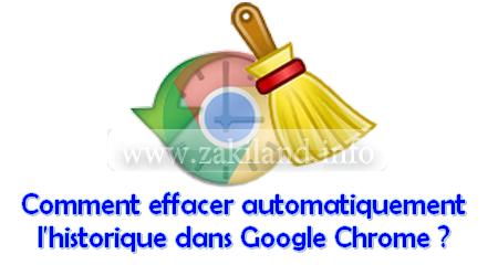 Comment effacer automatiquement l'historique dans Google Chrome ?