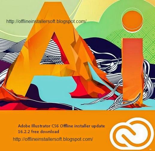 Download Adobe Illustrator CS6 16.2.2  Update 2014 Offline Installer Full Free Download | Adobe Illustrator CS6 16.2.2 Full Update