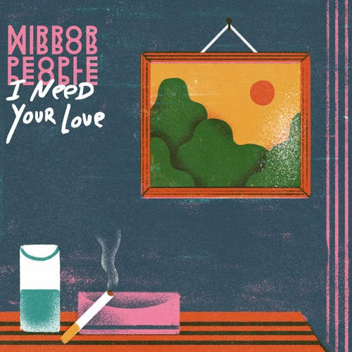 Mirror People - I Need Your Love