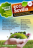 Del 16 al 18 de marzo de 2012 la 2ª Feria de Productos Ecológicos, Vida Saludable y Desarrollo Sostenible de Sevilla