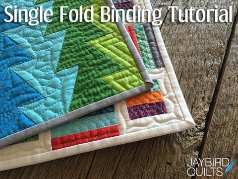 Single Fold Binding Tutorial Jaybird Quilts