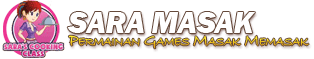 Sara Masak - Permainan Games Masak Memasak