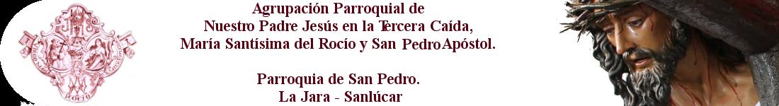 Agrupación Parroquial de Nuestro Padre Jesús en la Tercera Caída y María Santísima del Rocío