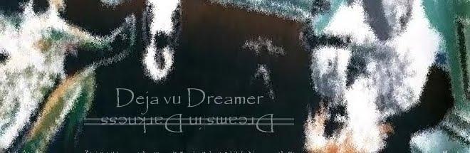 Deja Vu Dreamer