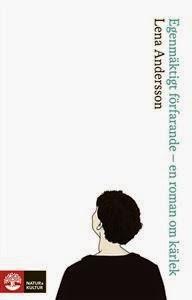 http://www.adlibris.com/se/bok/egenmaktigt-forfarande-en-roman-om-karlek-9789127138537