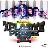 XPLOSIVE PRAIZE MIX VOL:2