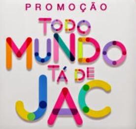 Promoção Todo mundo tá de JAC