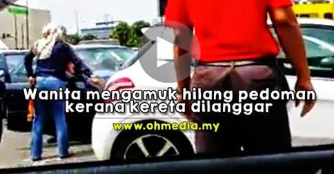 Video Wanita mengamuk ala ala Samseng kerana kereta nya di langgar