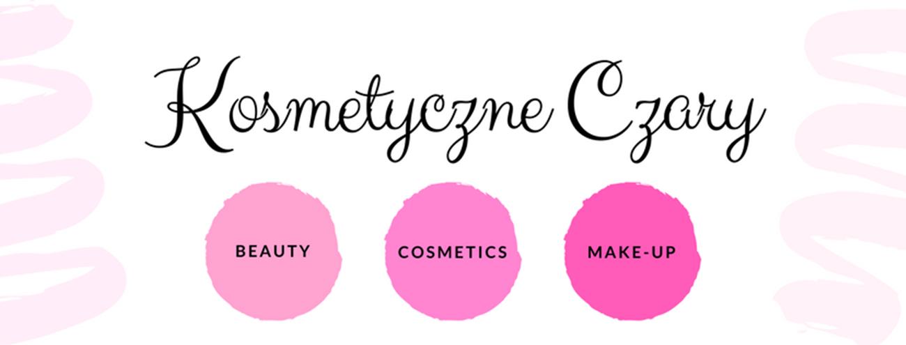 Kosmetyczne Czary | blog kosmetyczny