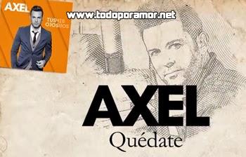 """Video y letra de Axel con """"Quedate"""""""