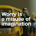 Do You Mean What Is Worry