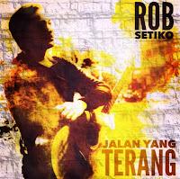 lirik lagu chord kunci gitar Jalan Yang Terang - Rob Setiko