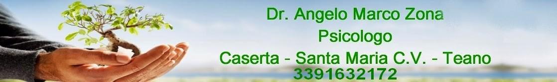 Dr. Angelo Marco Zona Psicologo in Caserta - Santa Maria Capua Vetere - Teano
