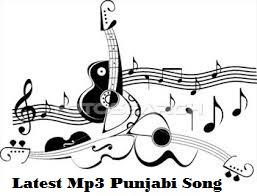 Latest Punjabi Songs Mp3 Download