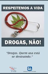 Respeite a Vida - Drogas, Não!
