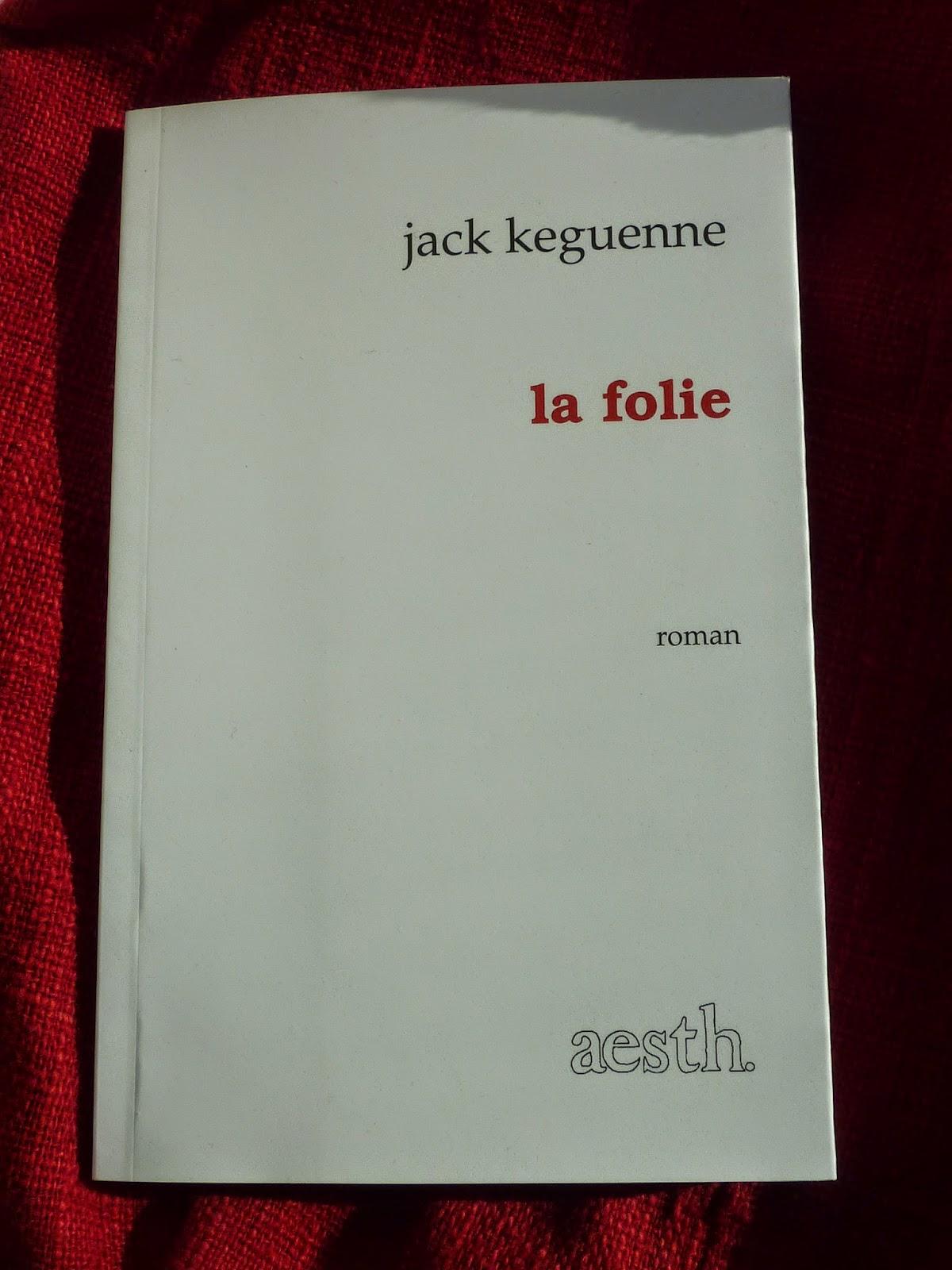 La folie - Jack Keguenne