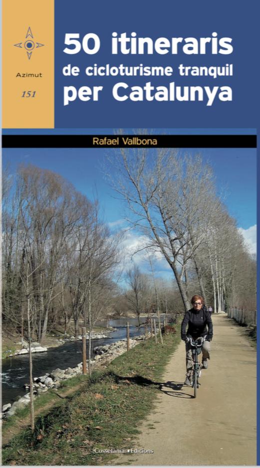 El llibre 50 itineraris de cicloturisme tranquil, ja és a les llibreries