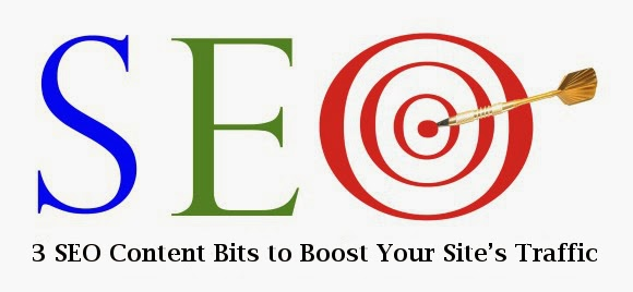 3 SEO Content Bits to Boost Your Site's Traffic