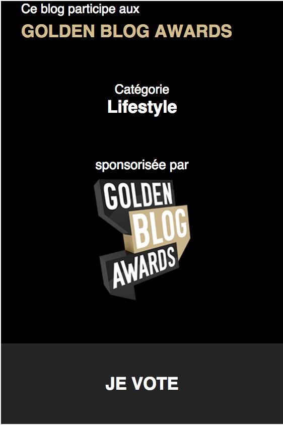 Aidez-nous à gagner le Golden Blog Award de la Catégorie Lifestyle