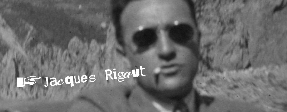 Jacques Rigaut L'Excentré Magnifique