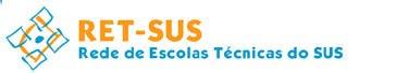 Rede de Escolas Técnicas do Sistema Único de Saúde (RET-SUS)