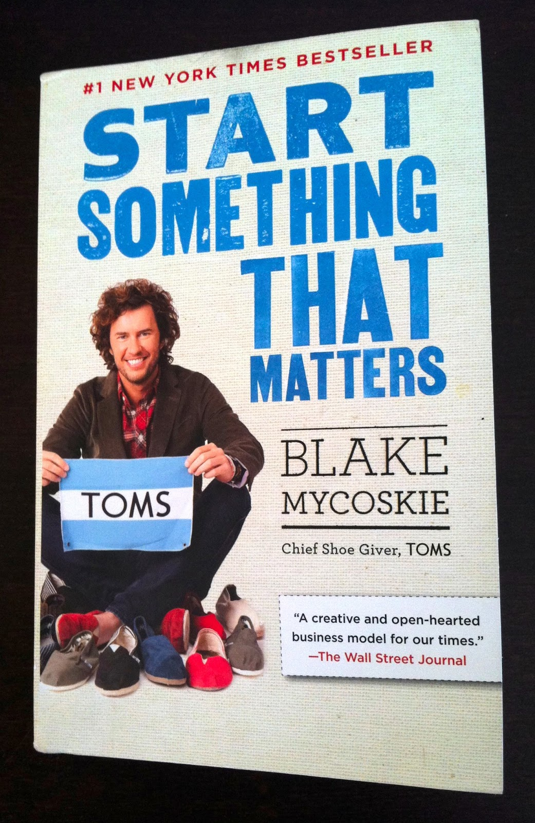 a review of start something that matters a book by blake mycoskie With start something that matters, blake mycoskie, the sailboat-dwelling former reality show contestant, serial entrepreneur, unbridled optimist and.