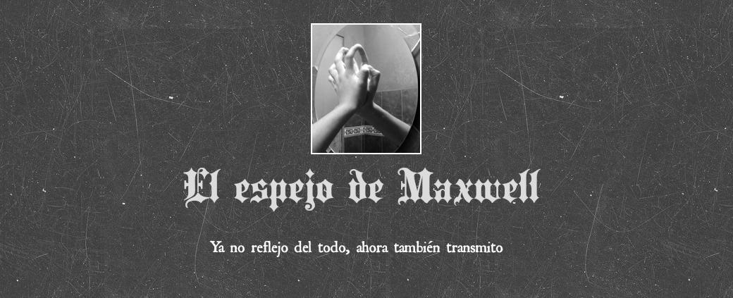 El espejo de Maxwell