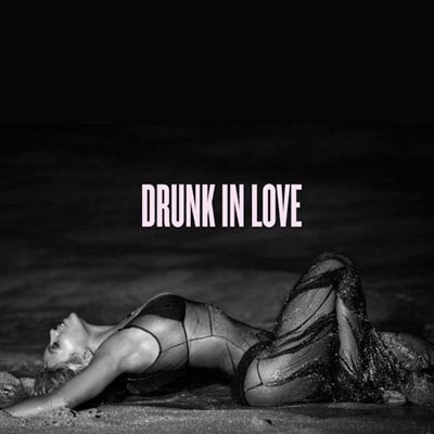 "Beyonce's ""Drunk In Love"""