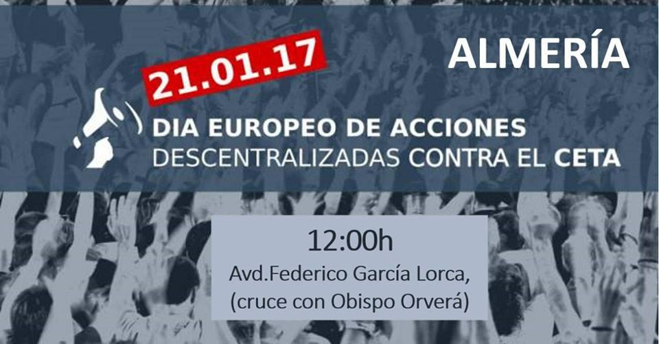 ALMERÍA 21E: ACCIONES CONTRA RATIFICACIÓN DEL CETA POR LA UE