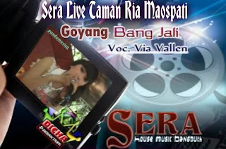 Goyang+Bang+Jali+Sera+Via+Vallen Download MP3 Dangdut Koplo Terbaru Oktober 2013