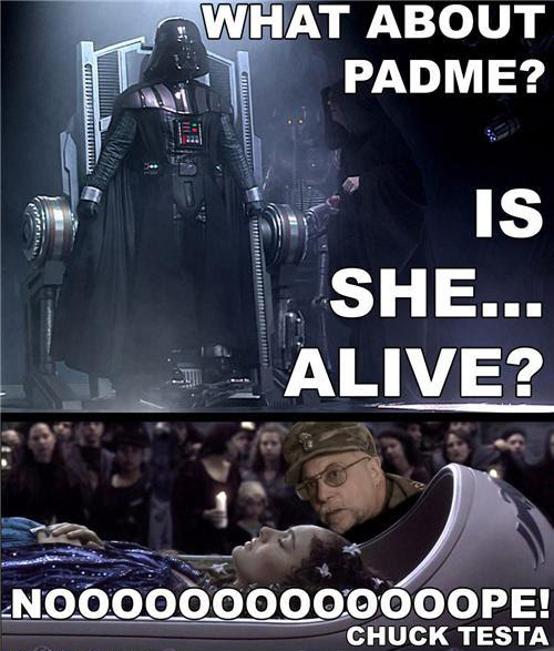 What About Padme - Is She Alive - Nope - Chuck Testa