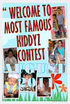 """ MOST FAMOUS KIDDYZ CONTEST """