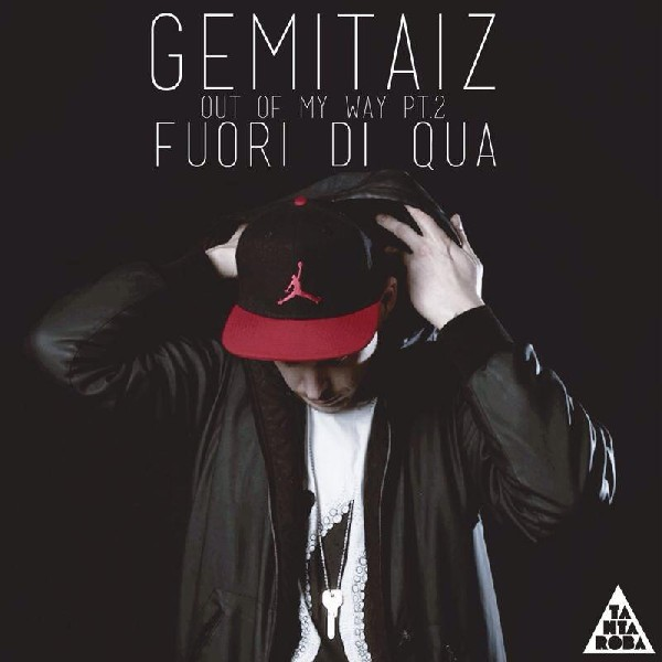 Gemitaiz - Fuori Di Qua (Out Of My Way pt. 2) - copertina testo video download