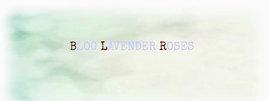 BLOG LAVENDER ROSES