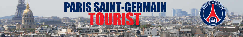 Tourist - A Paris St Germain blog