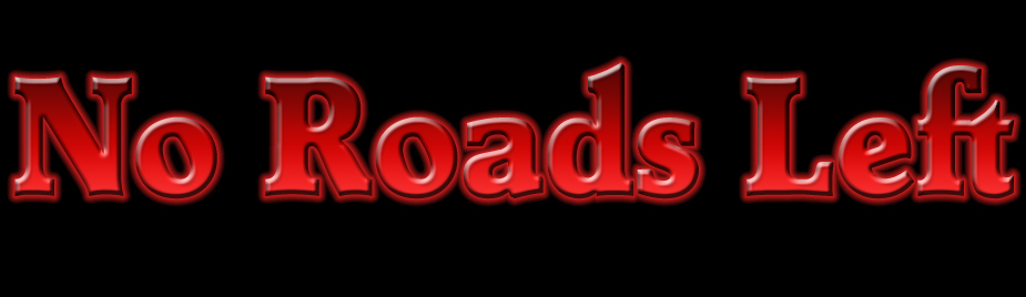 No Roads Left