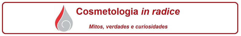 Cosmetologia <i>in radice</i>