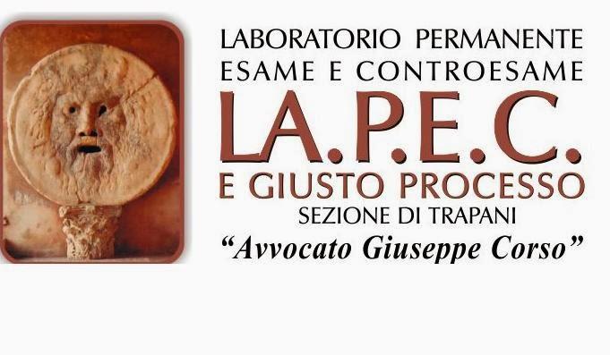 """La.P.E.C. e Giusto Processo Sezione """"Avvocato Giuseppe Corso"""" di Trapani"""